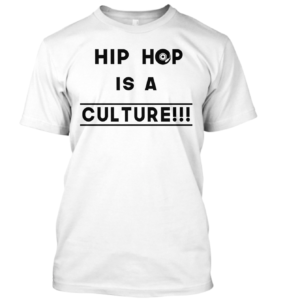 "Tshirt ""Hip Hop is a culture"" - Blanc"